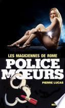 Police des moeurs no46 Les Magiciennes de Rome