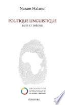 Politique linguistique - Faits et théorie