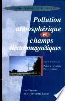 Pollution atmosphérique et champs électromagnétiques