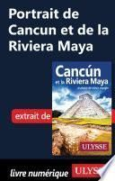 Portrait de Cancun et de la Riviera Maya