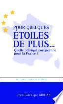 Pour quelques étoiles de plus... Quelle politique européenne pour la France ?