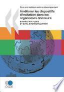 Pour une meilleure aide au développement Améliorer les dispositifs d'incitation dans les organismes donneurs (Première édition) Bonnes pratiques et outil d'auto-évaluation