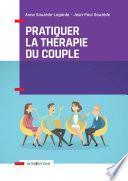 Pratiquer la thérapie du couple