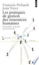Pratiques de gestion des ressources humaines. Conventions, contextes et jeux d'acteurs (Les)