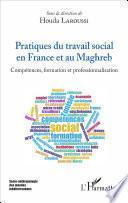 Pratiques du travail social en France et au Maghreb