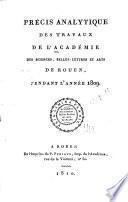 Précis analytique des travaux de l'Academie des Sciences, Belles-lettres et Arts de Rouen