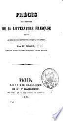 Précis de l'histoire de la littérature française depuis ses premiers monumens jusqu'à nos jours