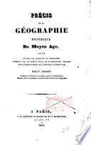 Précis de la géographie historique du Moyen âge