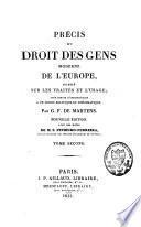 Precis du droit des gens moderne de l'Europe, fonde sur les traites et l'usage