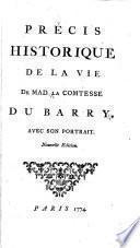 Précis historique de la vie de Mad. la Comtesse Du Barry, avec son portrait