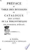 Préface et table des divisions du catalogue des livres de la bibliothèque du Conseil d'État