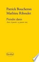 Prendre dates. Paris, 6 janvier - 14 janvier 2015