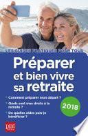 Préparer et bien vivre sa retraite 2018