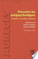 Prescrire les antipsychotiques