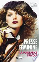Presse féminine - La puissance frivole