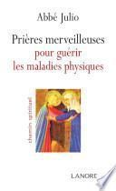 Prières merveilleuses pour guérir les maladies physiques