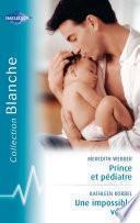 Prince et pédiatre - Une impossible vérité (Harlequin Blanche)