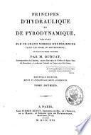 Principes d'hydraulique et de pyrodynamique vérifiés par un grand nombre d'expériences faites par ordre du gouvernement