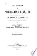 Principes de perspective linéaire appliqués d'une manière méthodiques et progressive au tracé des figures depuis les plus simples jusqu'aux plus composées