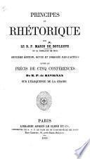 Principes de rhétorique ... Deuxième édition, revue et corrigée par l'auteur. Suivie du Précis de cinq conférences du R. P. de Ravignan sur l'éloquence de la chaire