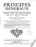 Principes généraux du droit civil et coutumier de la province de Normandie