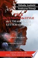 Prix des Tendons du Style de l'imaginaire littéraire.