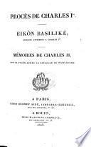 Proces De Charles Ier. Eikon Basilike Apologie Attribuee A Charles Ier. Memoires De Charles II. Sur Sa Fuite Apres La Bataille De Worcester