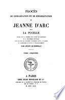 Procès de condamnation et de réhabilitation de Jeanne d'Arc, dite la Pucelle