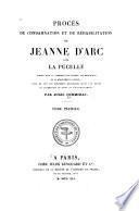 Procès de condamnation et de réhabilitation de Jeanne d'Arc, dite La Pucelle: Procès de condamnation