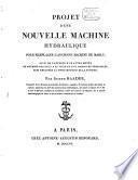 Projet d'une nouvelle machine hydraulique pour remplacer l'ancienne machine de Marly