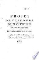 Projet de discours d'un citoyen, aux trois ordres de l'Assemblée de Berry, par M. le Cte de Guibert