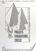 Projets, évaluations, cycles : organisateurs éducatifs, pédagogiques, didactiques dans l'école