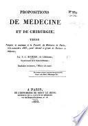 Propositions de médecine et de chirurgie; thèse, etc