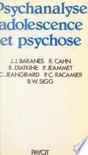 Psychanalyse, adolescence et psychose