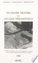 Psychiatrie militaire en situation opérationnelle