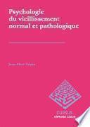 Psychologie clinique du vieillissement normal et pathologique