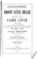 ptie. Code civil, annoté d'après 1° les principes juridiques, 2° la doctrine des auteurs belges, 3° les décisions des tribunaux et des cours de Belgique de 1814 à 1891. 4 v
