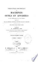 Publication industrielle des machines, outils et appareils les plus perfectionnés et les plus récents employés dans les différentes branches de l'industrie française et étrangère
