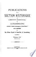 Publications de la Section Historique de L'Institut Grand-ducal de Luxembourg