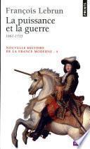 Puissance et la Guerre (1661-1715) (La)