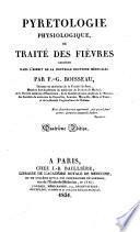 Pyrétologie physiologique; ou, Traité des fièvres considérées dans l'esprit de la nouvelle doctrine médicale