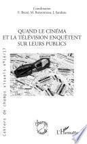 QUAND LE CINEMA ET LA TELEVISION ENQUETENT SUR LEURS PUBLICS