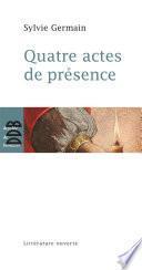 Quatre actes de présence