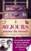 Quatre-vingts jours autour du monde. Le défi Nellie Bly et Elisabeth Bisland