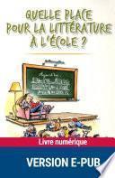 Quelle place pour la littérature à l'école ?