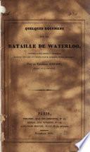 Quelques documens sur la bataille de Waterloo, propres à éclairer la question portée devant le public par m. le marquis de Grouchy [in Observations sur la campagne de 1815].