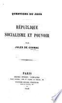 Questions du jour. République, socialisme et pouvoir