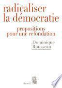 Radicaliser la démocratie . Propositions pour une