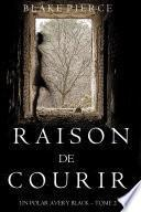 Raison de Courir (Un Polar Avery Black – Tome 2)