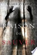 Raison de Sauver (Un polar Avery Black – Tome 5)
